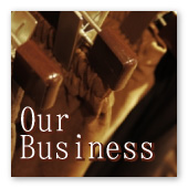 Our Business 業務内容